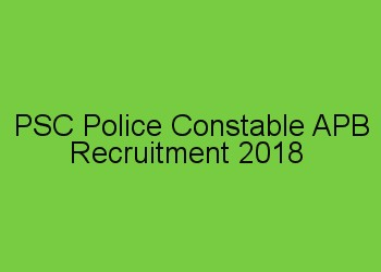 PSC Civil Police Officer Recruitment 2018 Armed Police