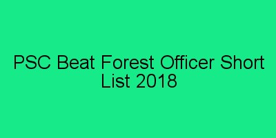 PSC Beat Forest Officer short List 2018