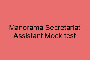 Manorama Secretariat Assistant Mock Test