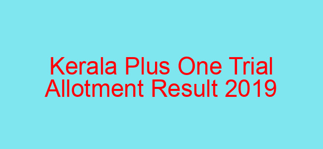 Kerala Plus One Trail Allotment Result