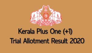 Kerala Plus one (+1) Trial Allotment Result 2020