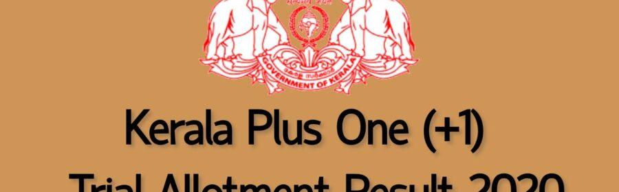 Kerala Plus one (+1) Trial Allotment Result 2020