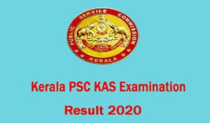 Kerala PSC KAS Result 2020