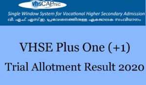 VHSE Plus One Trial Allotment Result 2020 - vhscap.kerala.gov.in