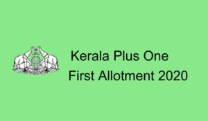 Kerala Plus One First Allotment 2020
